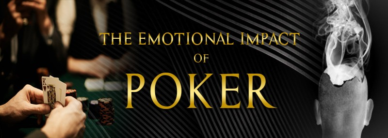 The Emotional Impact Of Poker