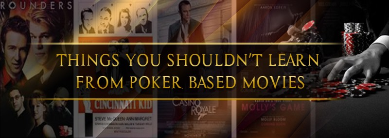 Things You Shouldn't Learn From Poker Based Movies