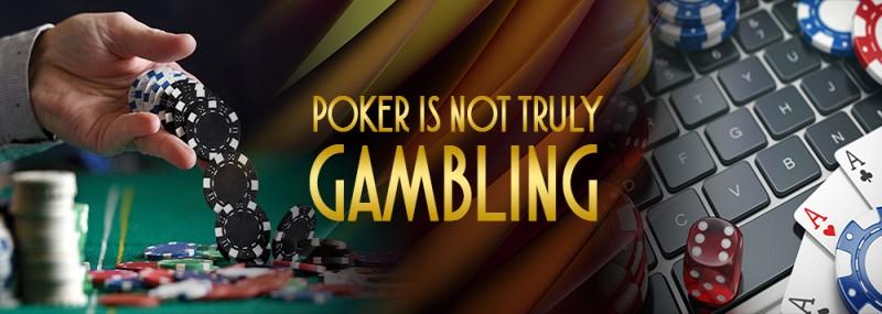 Poker Is Not Truly Gambling