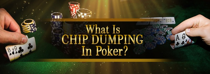 What Is Chip Dumping In Poker?