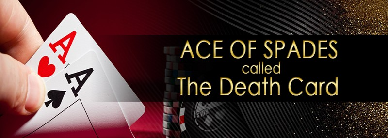 pokerlion_blogs_img_ACE OF SPADES CALLED THE DEATH CARD