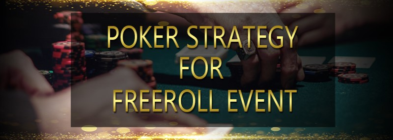 POKER STRATEGY FOR FREEROLL EVENT
