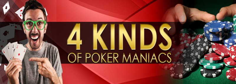 pokerlion_blogs_img_4 KINDS OF POKER MANIACS