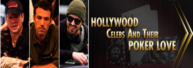 HOLLYWOOD CELEBS AND THEIR POKER LOVE