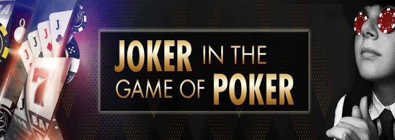 JOKER IN THE GAME OF POKER