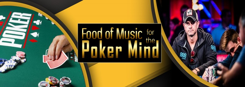 FOOD OF MUSIC FOR THE POKER MIND