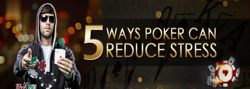 pokerlion_blogs_img_5 WAYS POKER CAN REDUCE STRESS