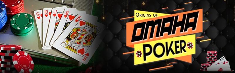 Origins Of Omaha Poker