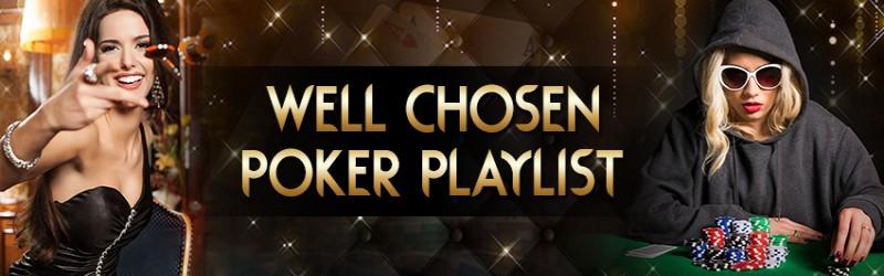 Well Chosen Poker Playlist