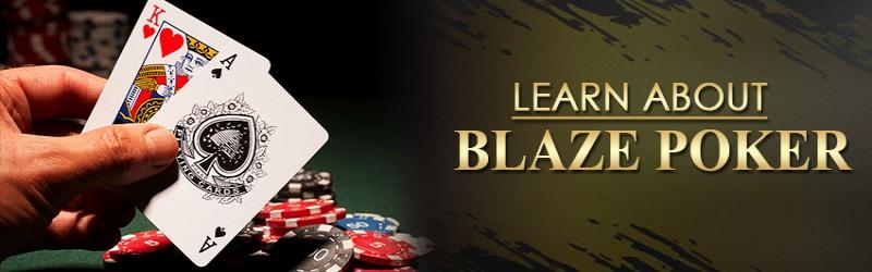 Learn about Blaze Poker