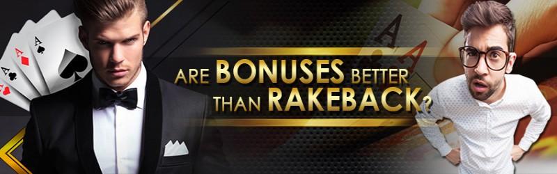 ARE BONUSES BETTER THAN RAKEBACK?