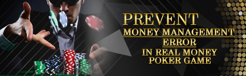 Prevent Money Management Error in Real Money Poker Game
