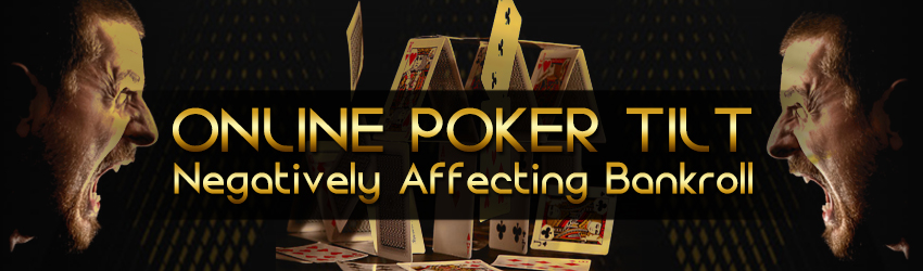 pokerlion_blog_img_Online-Poker-Tilt-Negatively-Affecting-Bankroll