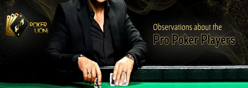 Observations About The Pro Poker Players