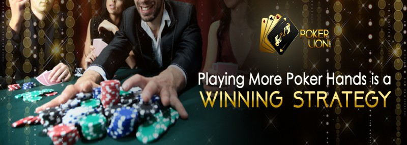 Playing More Poker Hands Is A Winning Strategy