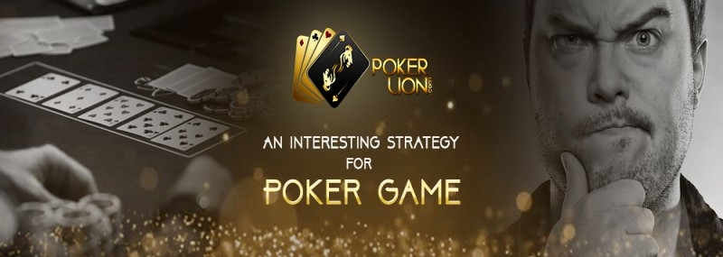 AN INTERESTING STRATEGY FOR POKER GAME