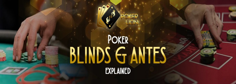 Poker Blinds And Antes Explained