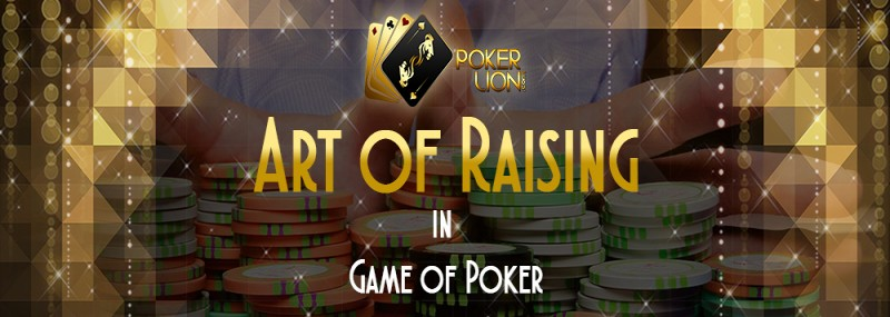 Art Of Raising In Game Of Poker