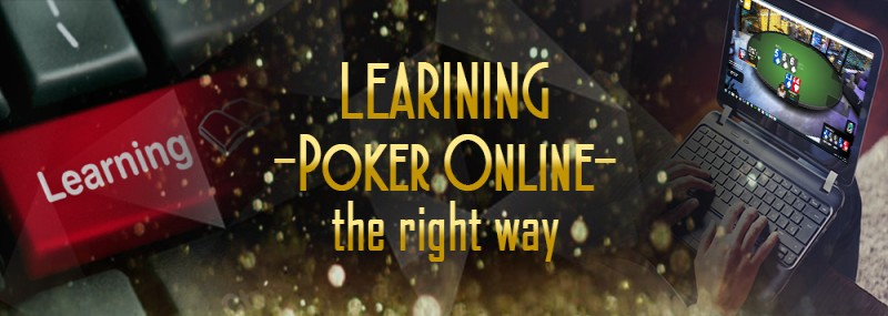 Learning Poker Online The Right Way