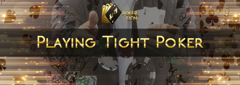 Playing Tight Online Poker
