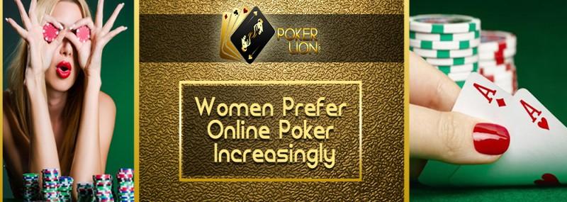 Women Prefer Online Poker Increasingly