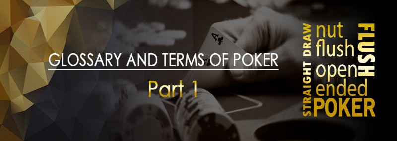 Glossary Of Terms For Poker – Part 1