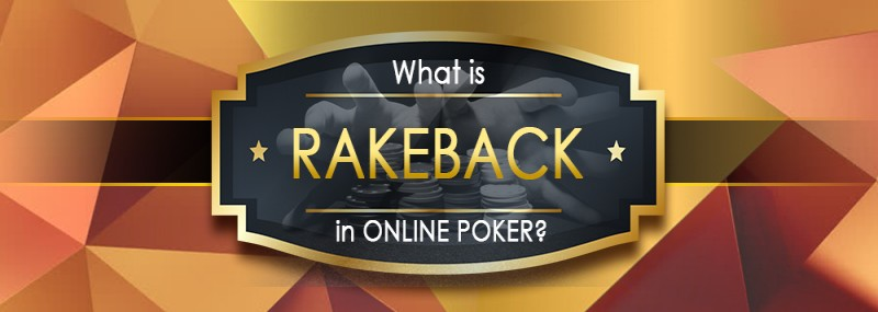 What Is Rakeback In Online Poker?