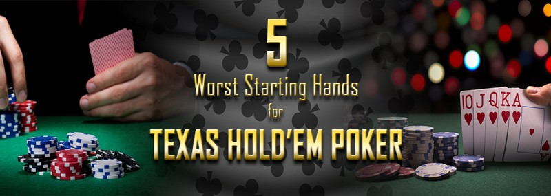 5 WORST STARTING HANDS FOR TEXAS HOLD'EM POKER