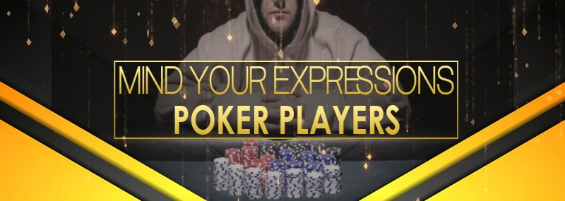 Mind Your Expressions Poker Players