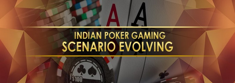 Indian Poker Gaming Scenario Evolving
