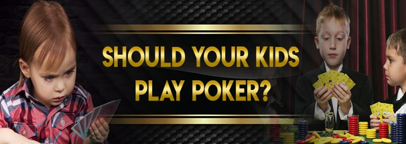 Should Your Kids Play Poker?