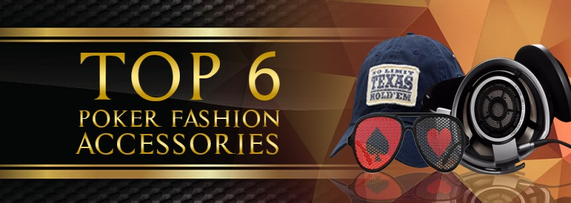 Top 6 Poker Fashion Accessories