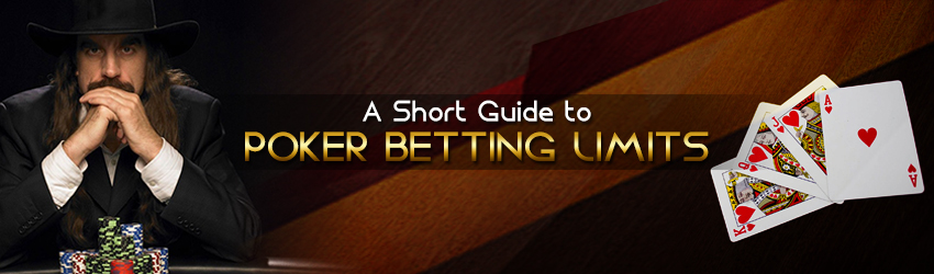 A Short Guide to Poker Betting Limits