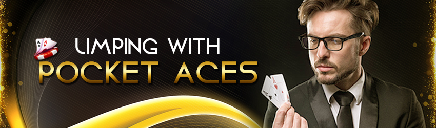 Limping With Pocket Aces