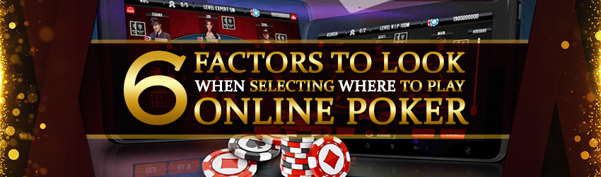 pokerlion_blogs_img_6_factors_to_look_when_selecting_where_to_play_online_poker