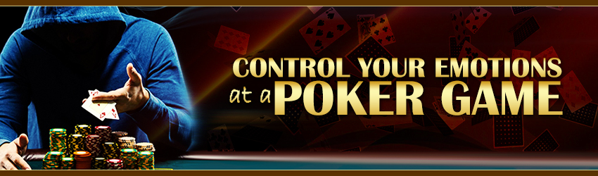 Control Your Emotions At A Poker Game