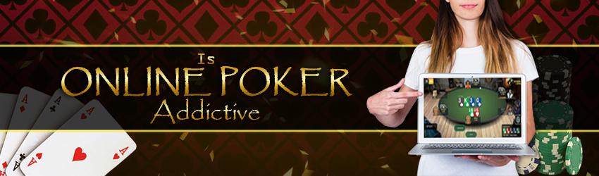 Is Online Poker Addictive?