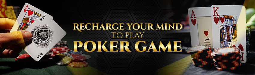 pokerlion_blogs_img_Recharge your mind to play Poker Game