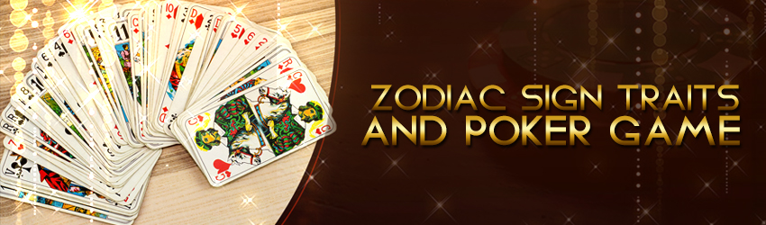 pokerlion_blogs_img_Zodiac-Sign-Traits-and-Poker-Game