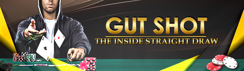 pokerlion_blogs_img_Gut Shot – The Inside Straight Draw