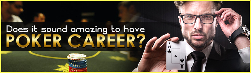pokerlion_blogs_img_Does It Sound Amazing To Have Poker Career?