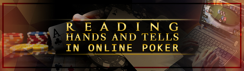 Reading Hands and Tells in Online Poker