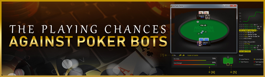 pokerliojn_blogs_img_The Playing Chances against Poker Bots