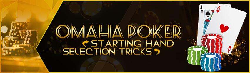 Omaha Poker Starting Hand Selection Tricks