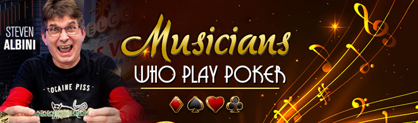 pokerlion_blogs_img_Musicians Who Play Poker
