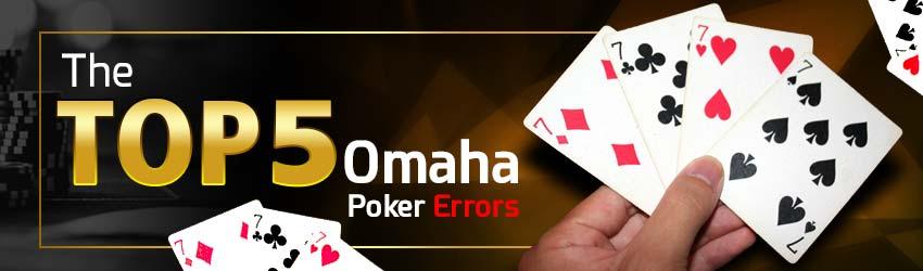 The Top 5 Omaha Poker Errors