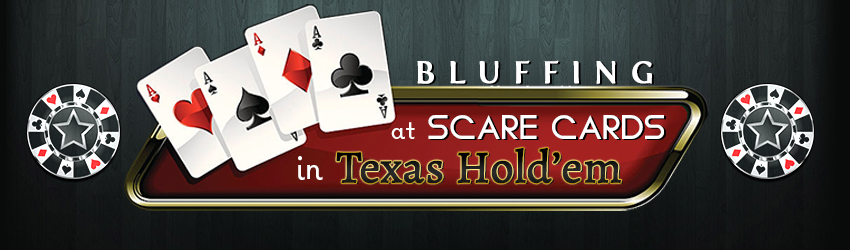 pokerlion_blogs_img_)Bluffing at scare cards in Texas Hold'em