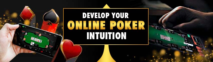 Develop Your Online Poker Intuition