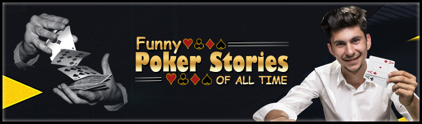 pokerlion_blogs_img_Funny Poker Online Stories of All Time