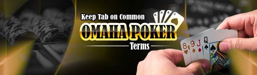 Keep Tab on Common Omaha Poker Terms